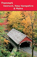 Frommer's Vermont, New Hampshire and Maine (Frommer's Vermont, New Hampshire, & Maine)
