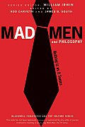 Mad Men and Philosophy: Nothing Is as It Seems (Blackwell Philosophy and Pop Culture)