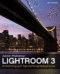 Adobe Photoshop Lightroom 3: Streamlining Your Digital Photography Process