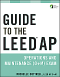 Guide to the Leed AP Operations and Maintenance (O+M) Exam (Wiley Books on Sustainable Design)