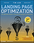Landing Page Optimization 2nd Edition The Definitive Guide to Testing & Tuning for Conversions