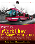 Professional Workflow in SharePoint 2010 Real World Business Workflow Solutions