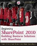 Beginning SharePoint 2010 Building Team Solutions with SharePoint