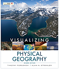 Visualizing Physical Geography (2ND 12 Edition)