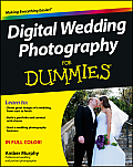 Digital Wedding Photography for Dummies (For Dummies)