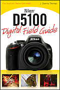 Nikon D5100 Digital Field Guide (11 Edition)