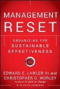 Management Reset Organizing for Sustainable Effectiveness
