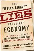 Fifteen Biggest Lies about the Economy & Everything Else the Right Doesnt Want
