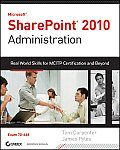 Microsoft SharePoint 2010 Administration Real World Skills for MCITP Certification & Beyond Exam 70 668