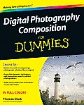 Digital Photography Composition for Dummies (For Dummies)