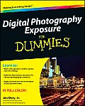 Digital Photography Exposure for Dummies (For Dummies)