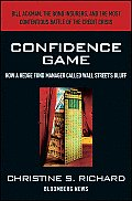 Confidence Game How a Hedge Fund Manager Called Wall Streets Bluff