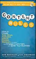 New Rules Social Media #5: Content Rules: How to Create Killer Blogs, Podcasts, Videos, eBooks, Webinars (and More) That Engage Customers and Ignite Your Busine