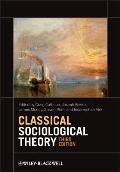 Classical Sociological Theory (3RD 12 Edition)