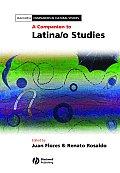 A Companion to Latina/O Studies