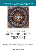 Wiley Blackwell Companions to World History #19: A Companion to Global Historical Thought