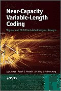 Near-Capacity Variable-Length Coding: Regular and Exit-Chart-Aided Irregular Designs (Wiley - Iee)