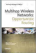Multihop Wireless Networks: Opportunistic Routing (Wiley Series on Wireless Communications and Mobile Computing)