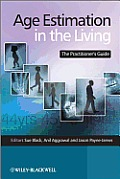 Age Estimation in the Living: The Practitioner's Guide