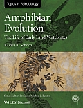 Amphibian Evolution: The Life of Early Land Vertebrates (Topics in Paleobiology)