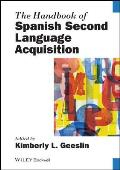 The Handbook of Spanish Second Language Acquisition (Blackwell Handbooks in Linguistics)