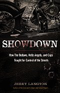 Showdown: How the Outlaws, Hells Angels and Cops Fought for Control of the Streets