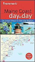Frommer's Maine Coast Day by Day [With Pull-Out Map] (Frommer's Day by Day: Maine Coast)
