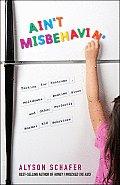 Aint Misbehavin Tactics for Tantrums Meltdowns Bedtime Blues & Other