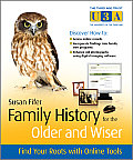 Family History for the Older & Wiser Find Your Roots with Online Tools