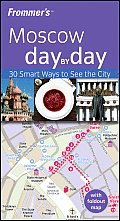 Frommers Moscow Day by Day With Pull Out Map
