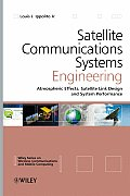 Satellite Communications Systems Engineering: Atmospheric Effects, Satellite Link Design and System Performance (Wireless Communications and Mobile Computing)