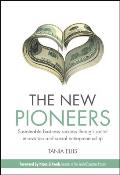 The New Pioneers: Sustainable Business Success Through Social Innovation and Social Entrepreneurship