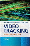 Video Tracking Video Tracking: Theory and Practice Theory and Practice