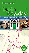 Frommer's Dublin Day by Day [With Map] (Frommer's Day by Day: Dublin)