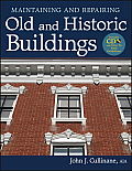 Maintaining and Repairing Old and Historic Buildings [With CDROM]