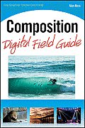 Composition Digital Field Guide (Digital Field Guide)