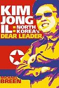 Kim Jong Il North Koreas Dear Leader