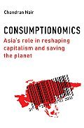 Consumptionomics: Asia's Role in Reshaping Capitalism and Saving the Planet