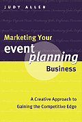 Marketing Your Event Planning Business A Creative Approach to Gaining the Competitive Edge