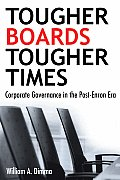 Tougher Boards for Tougher Times: Corporate Governance in the Post- Enron Era