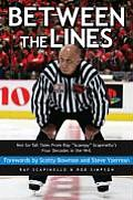 Between the Lines Not So Tall Tales from Ray Scampy Scapinellos Four Decades in the NHL