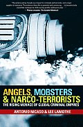 Angels, Mobsters & Narco-Terrorists: The Rising Menace of Global Criminal Empires