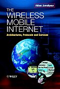 Wireless Mobile Internet : Architectures, Protocols and Services (03 Edition)