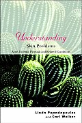 Understanding Skin Problems: Acne, Eczema, Psoriasis and Related Conditions