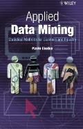 Applied Data Mining: Statistical Methods for Business and Industry