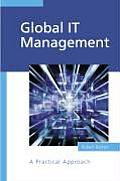 Global It Management: A Practical Approach
