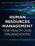 Human Resources Management for Health Care Organizations A Strategic Approach