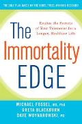 Immortality Edge Realize the Secrets of Your Telomeres for a Longer Healthier Life