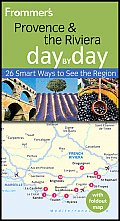 Frommer's Provence and the Riviera Day by Day (Frommer's Day by Day: Provence & the Riviera)