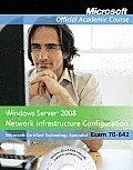 70 642 Textbook With Student Cd Lab Manual & Trial Cd Set Windows Server 2008 Network Infrastructure Configuration